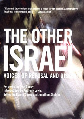 New Press The Other Israel: Voices of Refusal and Dissent by Carey, RoAne/ Shainin, Jonathan/ Segev, Tom [Paperback] at Sears.com