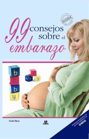 99 consejos sobre el embarazo / 99 Tips about Pregnancy By Nieto, Carla